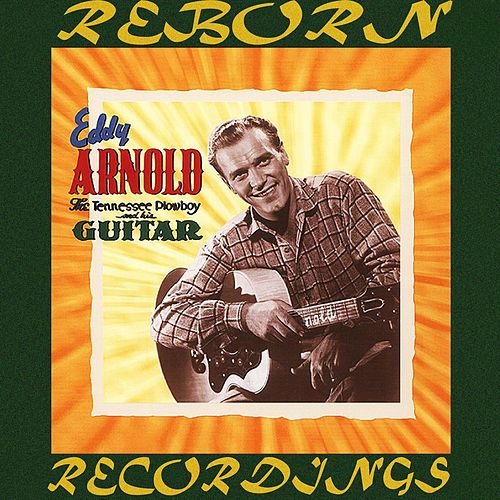 The Tennessee Plowboy and His Guitar, Vol.1 (HD Remastered) by Eddy Arnold
