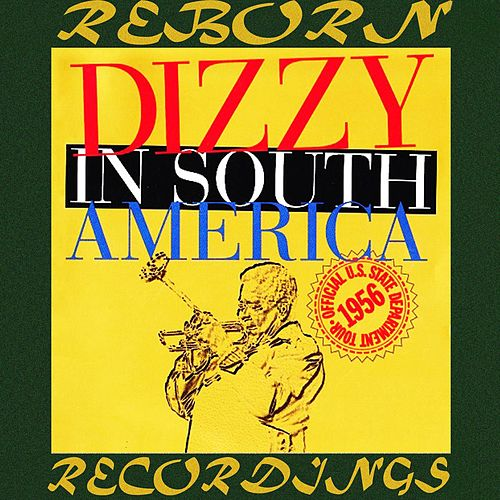 The Complete Dizzy In South America Recordings (Verve Master, HD Remastered) by Dizzy Gillespie