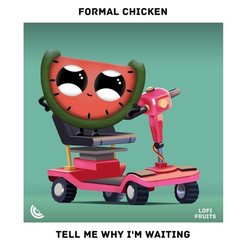 Tell Me Why I'm Waiting by Formal Chicken