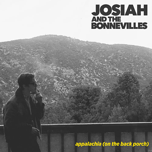 Appalachia (On the Back Porch) von Josiah and the Bonnevilles
