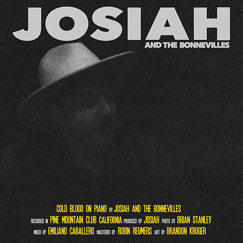 Cold Blood (On Piano) di Josiah and the Bonnevilles