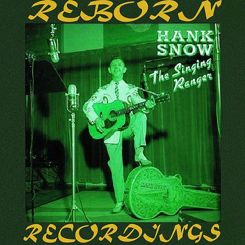 The Singing Ranger, Vol. 2 (Disc 4) (HD Remastered) by Hank Snow
