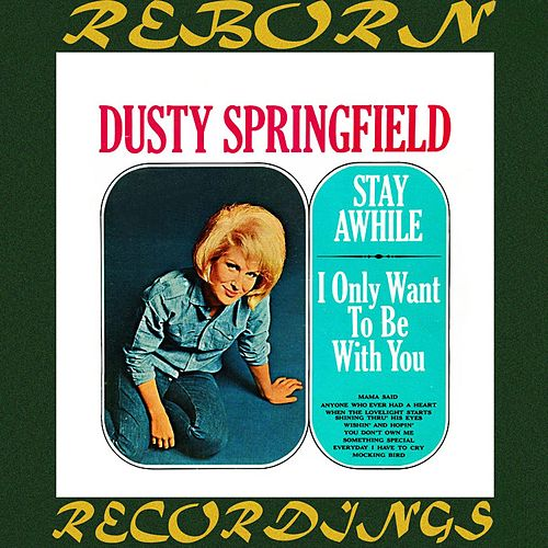 Stay Awhile-I Only Want to Be with You (HD Remastered) von Dusty Springfield