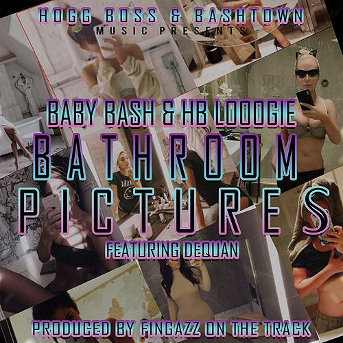 Bathroom Pictures (feat. Dequan) by Hb Loogie