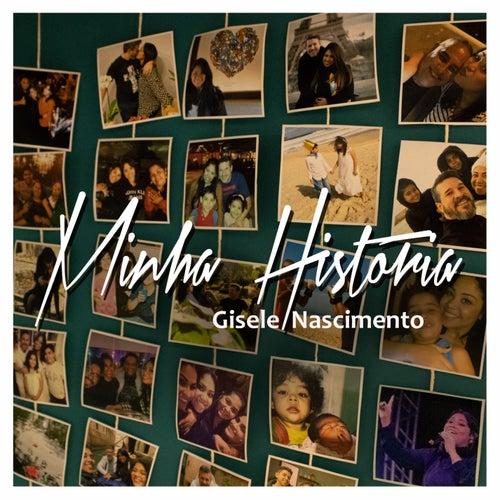 Minha História by Gisele Nascimento
