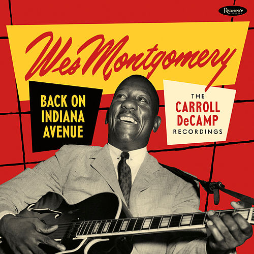 Back on Indiana Avenue: The Carroll DeCamp Recordings von Wes Montgomery