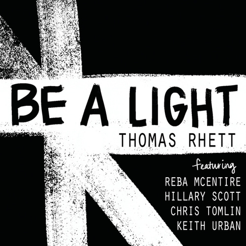 Be A Light by Thomas Rhett