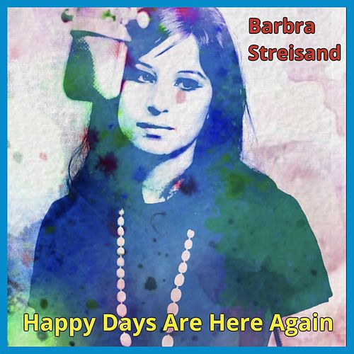 Happy Days Are Here Again de Barbra Streisand