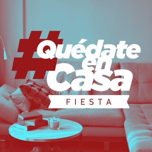 #QuedateEnCasa Fiesta von Various Artists