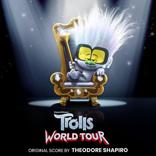 Trolls World Tour (Original Motion Picture Score) van Theodore Shapiro
