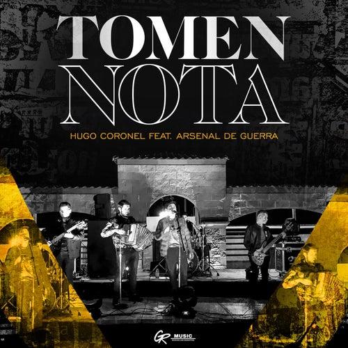 Tomen Nota (feat. Arsenal De Guerra) by Hugo Coronel