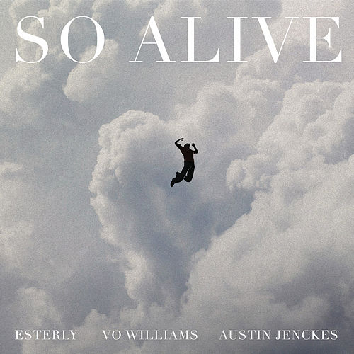 So Alive by Esterly
