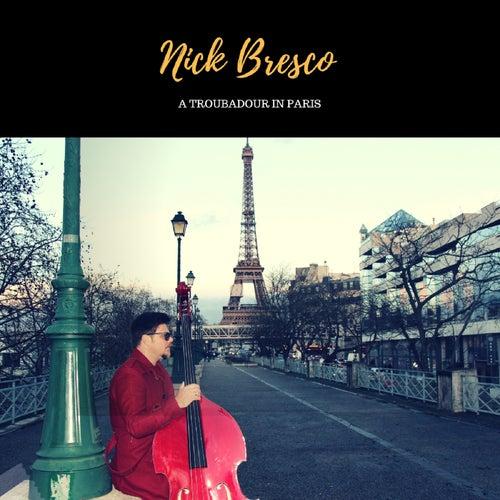 A Troubadour in Paris de Nick Bresco