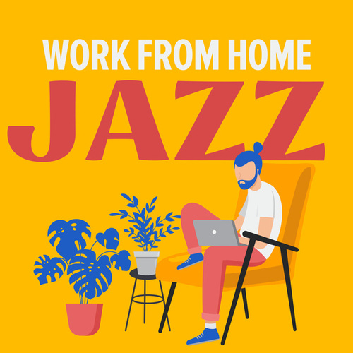Work From Home Jazz by Various Artists