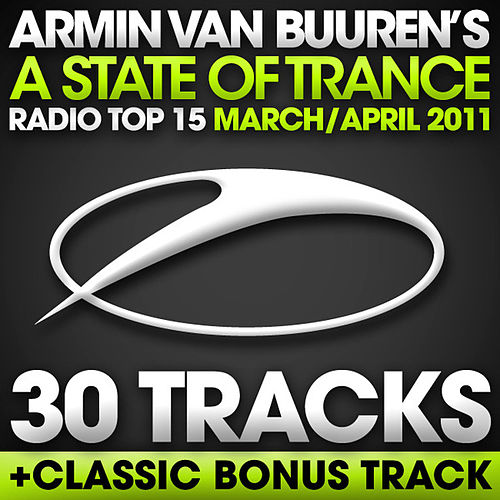 A State Of Trance Radio Top 15 - March / April 2011 [30 Tracks] von Various Artists