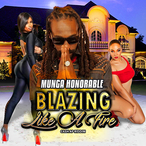 Blazing Like a Fire (Cash Ap Riddim) de Munga