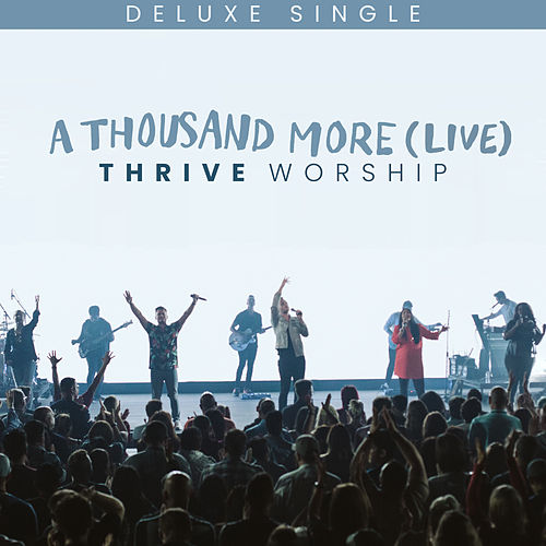 A Thousand More (Deluxe Single) by Thrive Worship