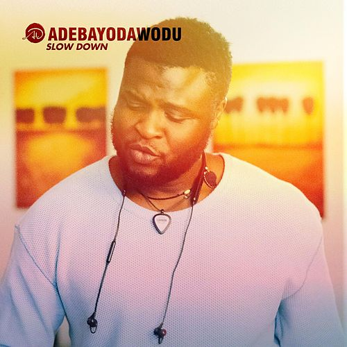 Slow Down di Adebayo Dawodu