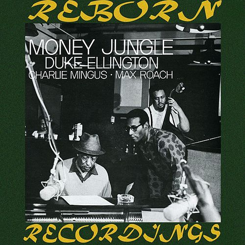 The Complete Money Jungle Sessions  (HD Remastered) von Duke Ellington