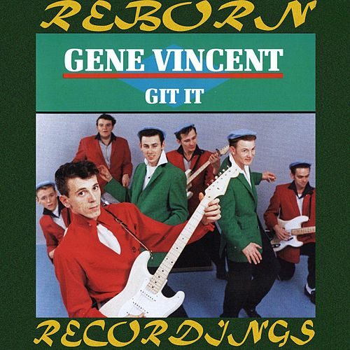 Git It (HD Remastered) by Gene Vincent
