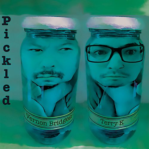 Pickled by Vernon Bridges and Terry K