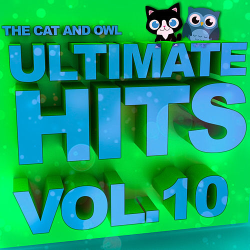 Ultimate Hits Lullabies, Vol. 10 de The Cat and Owl