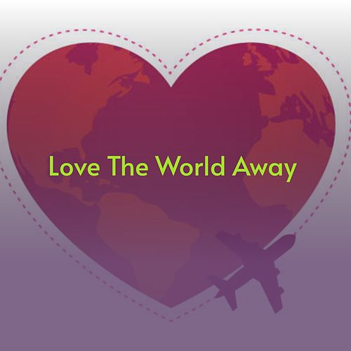 Love the World Away de Barry Mann, The Inticers, The Barry Sisters, Sandy Nelson, Miklós Rózsa, Neal Hefti, The Bossa Three, Glen Campbell, Elizete Cardoso, The Furys, WILLIAMS HANK JR, Ace Cannon, The Silhouettes