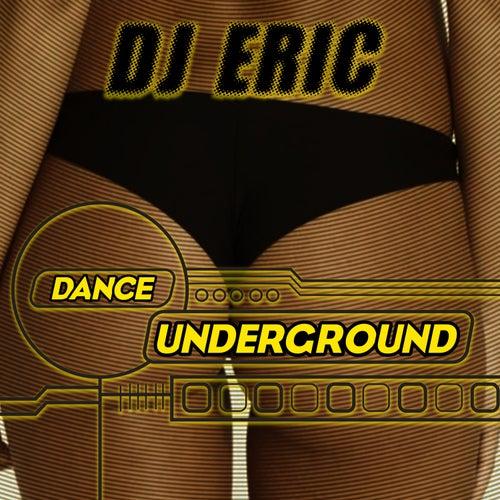 Dance Underground by DJ Eric