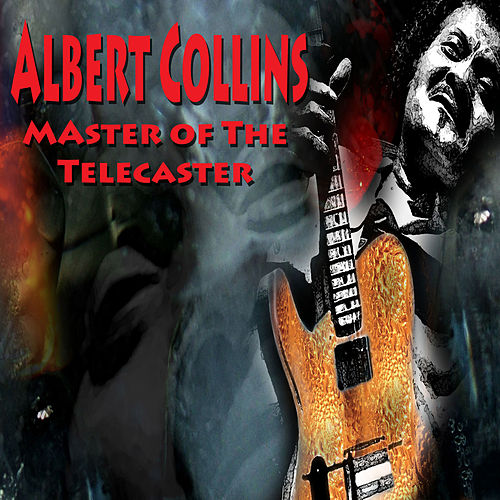 Master of the Telecaster (Very Live) de Albert Collins