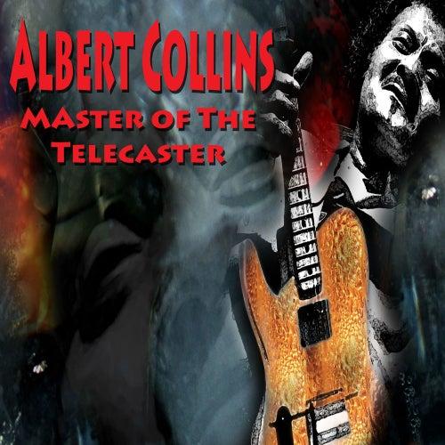 Master of the Telecaster (Very Live) de Albert Collins