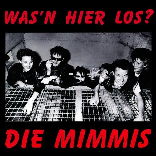 Was'n hier los? by Die Mimmis