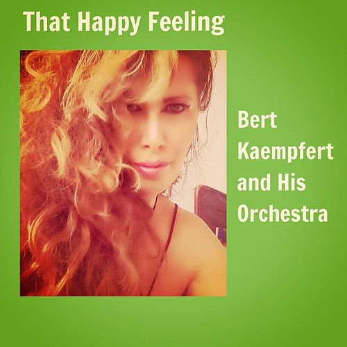 That Happy Feeling by Bert Kaempfert