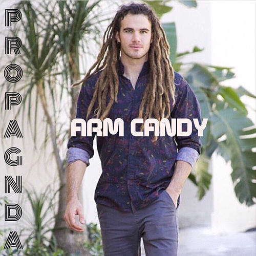 Arm Candy de Propagnda