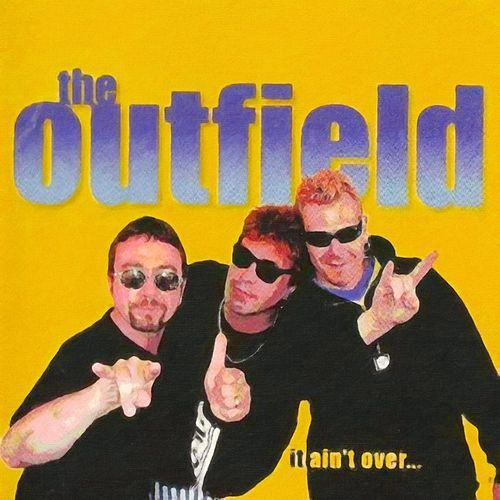 It Aint Over 1997 by The Outfield