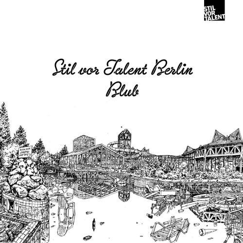 Stil vor Talent Berlin: Blub by Various Artists