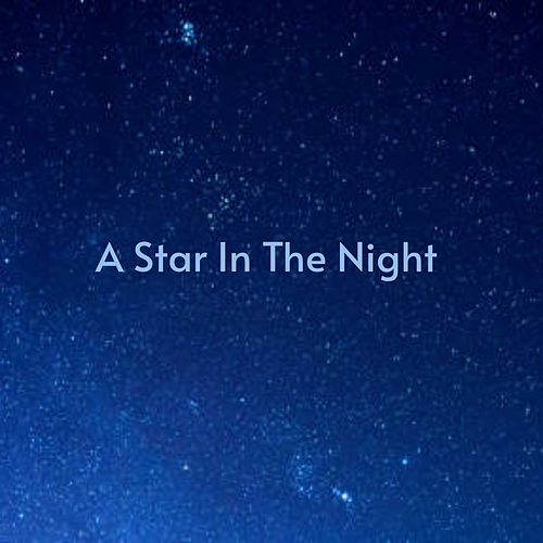 A Star in the Night by Doris Day, Shorty Rogers, Los Hermanos Marquez, Anita Tucker, Carmen McRae, Anya's Street, Annette Hanshaw, Burl Ives, The Bluejays, The Dells, Millie Small, David Whitfield, Rosemary Clooney, Yuzo Kayama