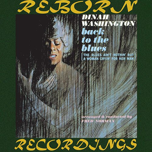 Back to the Blues (HD Remastered) by Dinah Washington