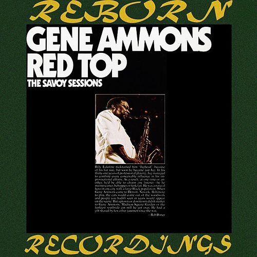 Red Top, The Savoy Sessions  (HD Remastered) by Gene Ammons