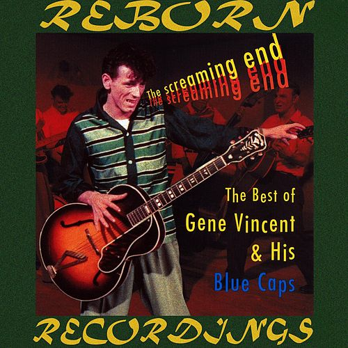 The Screaming End, The Best of Gene Vincent (HD Remastered) by Gene Vincent