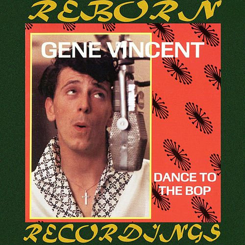 Dance to the Bop (HD Remastered) by Gene Vincent
