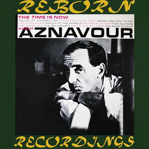 The Time Is Now - Extended Edition (HD Remastered) von Charles Aznavour