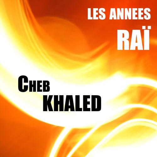 Cheb Khaled, Les années Raï de Khaled (Rai)