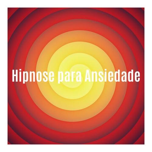 Hipnose para Ansiedade: Som para Dormir e Relaxar de Relaxphonic