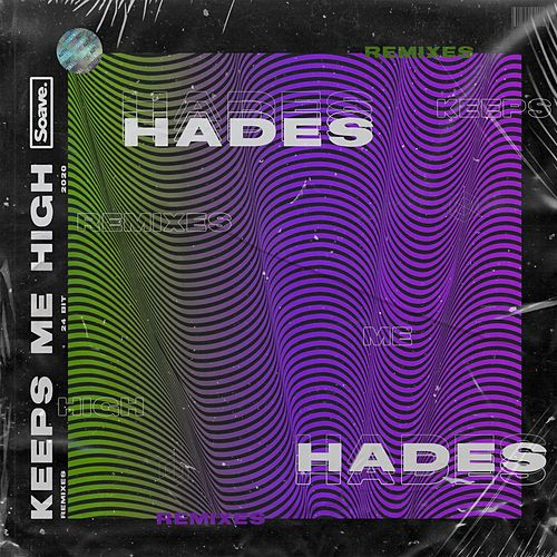 Keeps Me High (Remixes) by Hades