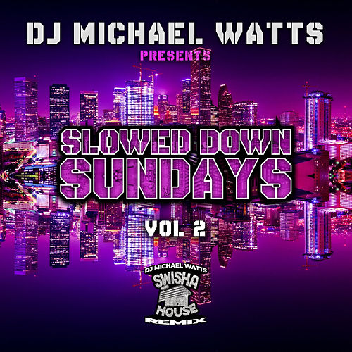 Slowed Down Sundays, Vol. 2 by DJ Michael Watts