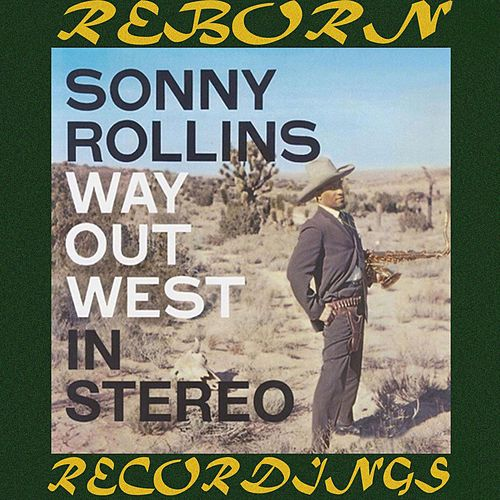 The Complete Way Out West Sessions (HD Remastered) by Sonny Rollins