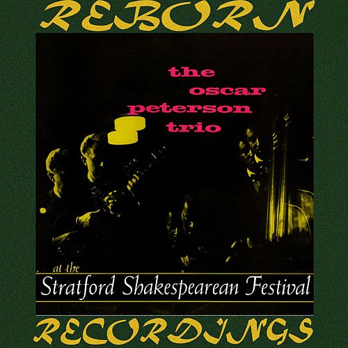 At The Stratford Shakespearean Festival (HD Remastered) von Oscar Peterson