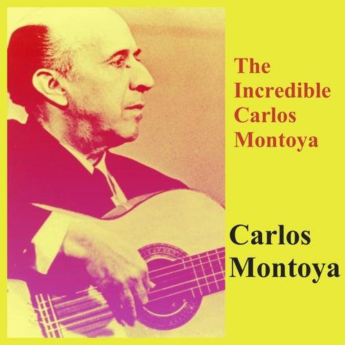 The Incredible Carlos Montoya by Carlos Montoya