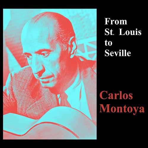 From St. Louis to Seville by Carlos Montoya