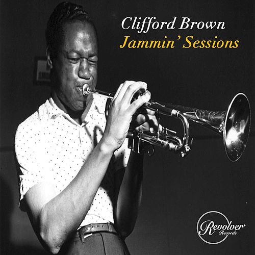 Clifford Brown Jammin' Sessions by Clifford Brown